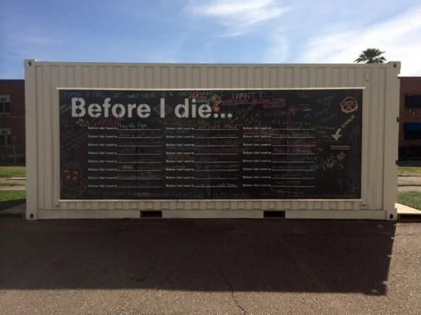 Before I Die ~ Phoenix, AZ